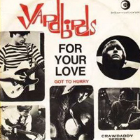 Yardbirds - For Your Love